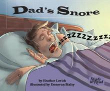 Dads snore.
