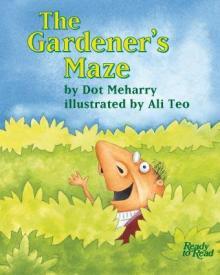 The Gardeneru0027s Maze.