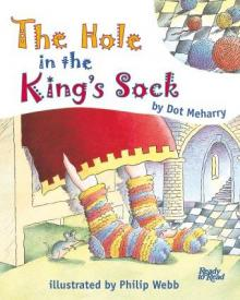 Hole in the kings sock.