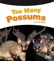 Too many possums.