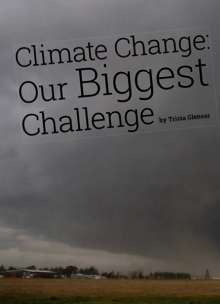 Climate Change: Our Biggest Challenge